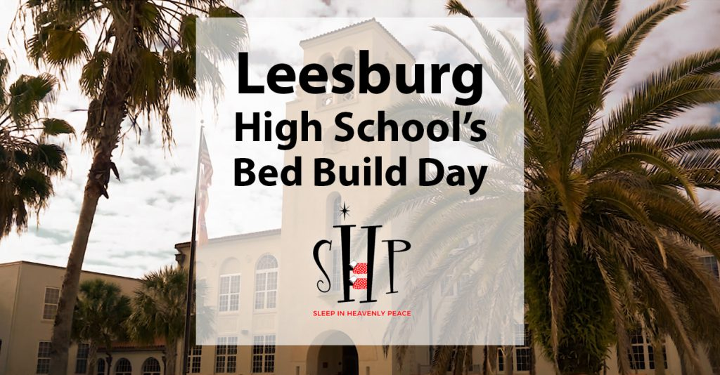Leesburg High School's Bed Build Day with Sleep In Heavenly Peace