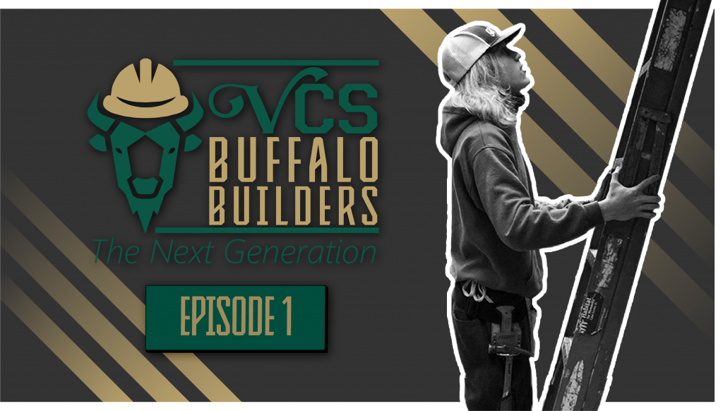 People Think My Generation is . . . (VCS Buffalo Builders – Episode 1)