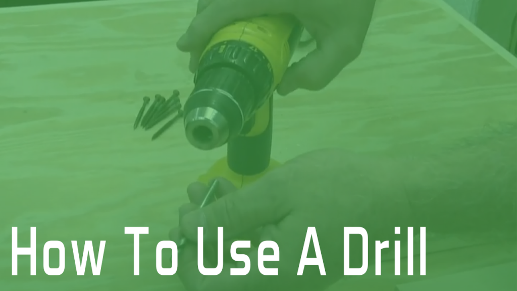 How to Use a Drill